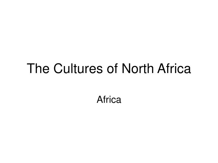 the cultures of north africa n.