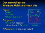 our generalization minimum multi multiway cut