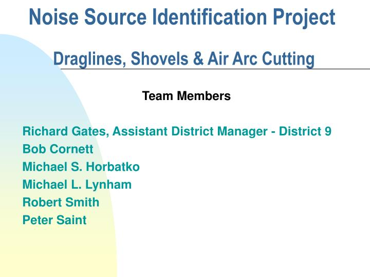 noise source identification project draglines shovels air arc cutting n.
