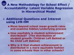 a new methodology for school effect accountability latent variable regression in hierarchical model