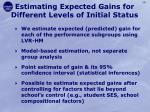 estimating expected gains for different levels of initial status