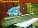 titanium strongback