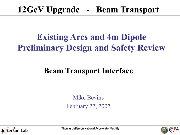 existing arcs and 4m dipole preliminary design and safety review n.