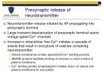 presynaptic release of neurotransmitter