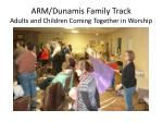 arm dunamis family track adults and children coming together in worship2