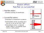 etalon effect flat flat vs curved flat