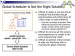 global scheduler is not the right solution
