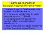 regras de zachariasen estruturas pass veis de formar vidros