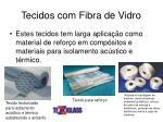 tecidos com fibra de vidro