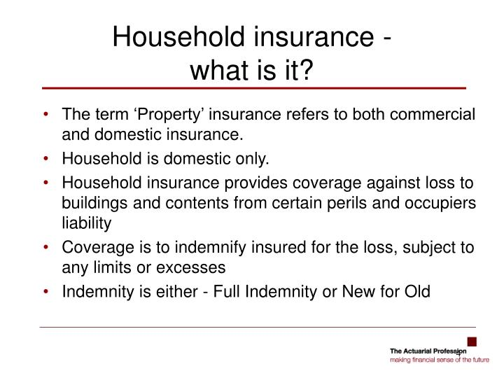 The term 'Property' insurance refers to both commercial and domestic insurance.