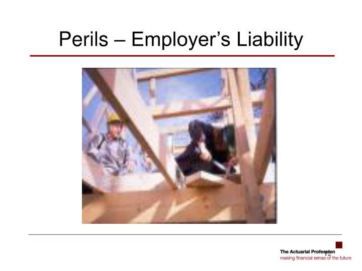 Perils – Employer's Liability