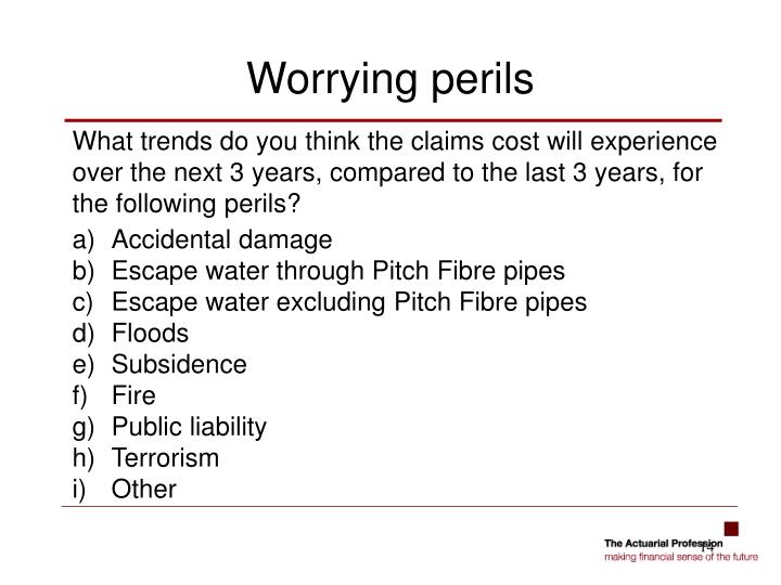What trends do you think the claims cost will experience over the next 3 years, compared to the last 3 years, for the following perils?