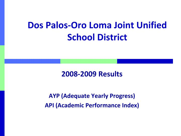 dos palos oro loma joint unified school district n.
