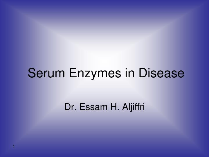 serum enzymes in disease n.