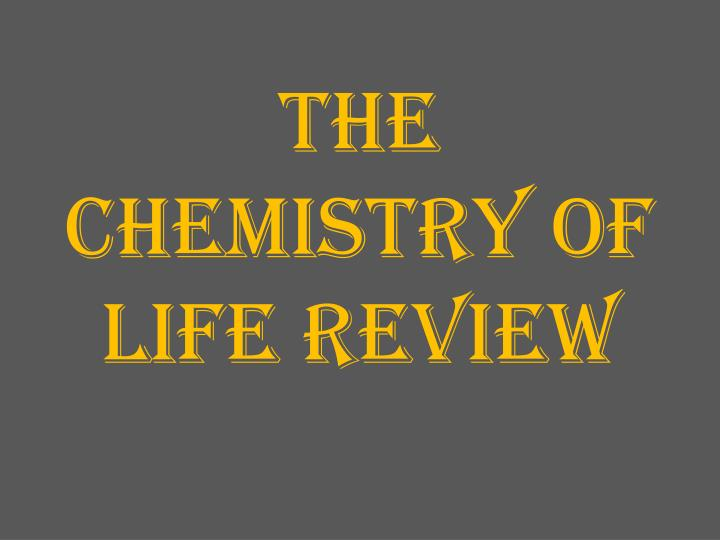 the chemistry of life review n.