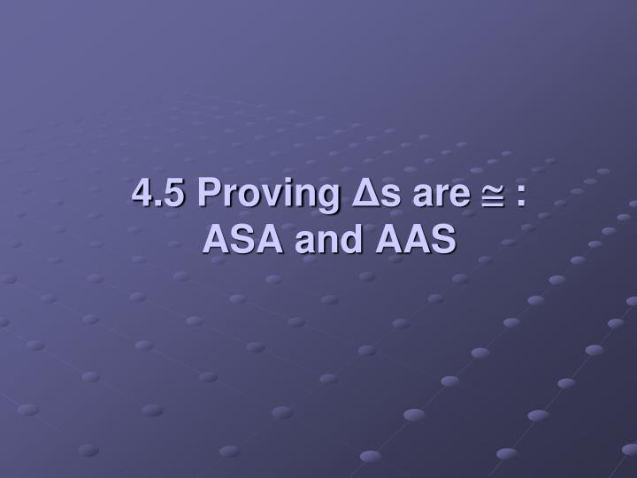 4 5 proving s are asa and aas n.