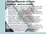 diction depends on topic purpose and occasion