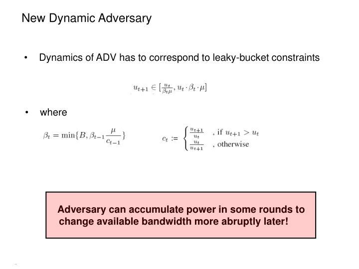 New Dynamic Adversary
