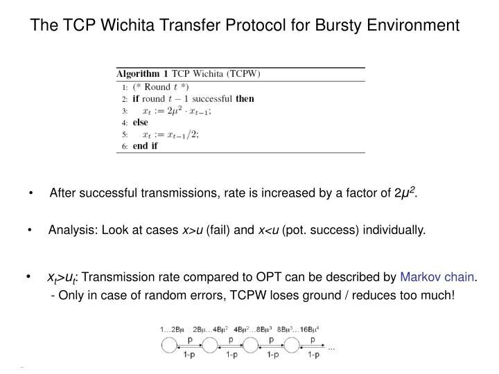The TCP Wichita Transfer Protocol for Bursty Environment