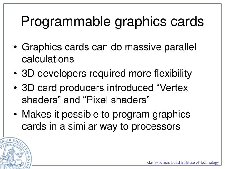 Programmable graphics cards