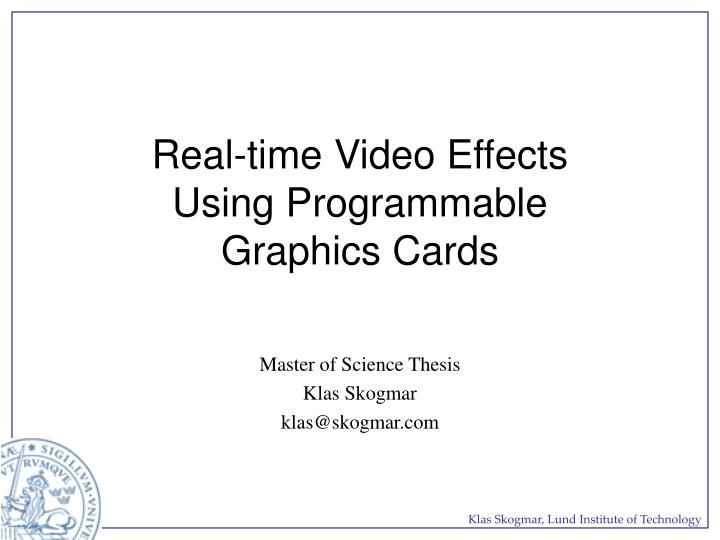 Real time video effects using programmable graphics cards