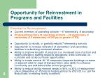 opportunity for reinvestment in programs and facilities
