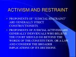 activism and restraint