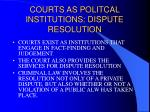 courts as politcal institutions dispute resolution