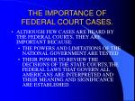 the importance of federal court cases