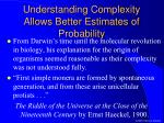 understanding complexity allows better estimates of probability