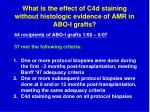what is the effect of c4d staining without histologic evidence of amr in abo i grafts