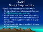 aadsi district responsibility