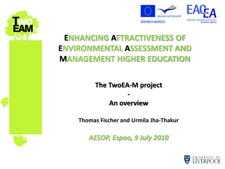 e nhancing a ttractiveness of e nvironmental a ssessment and m anagement higher education n.