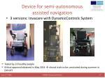 device for semi autonomous assisted navigation