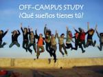 off campus study qu sue os tienes t