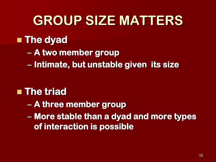 GROUP SIZE MATTERS