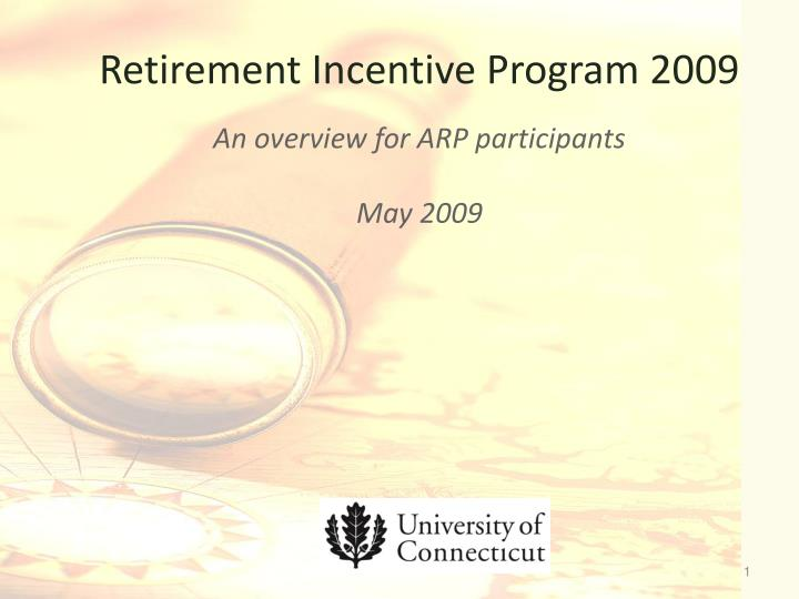 retirement incentive program 2009 an overview for arp participants may 2009 n.
