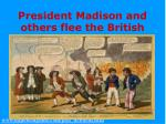 president madison and others flee the british