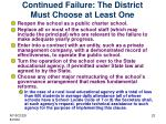 continued failure the district must choose at least one