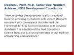 stephen l pruitt ph d senior vice president achieve ngss development coordinator