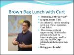 brown bag lunch with curt