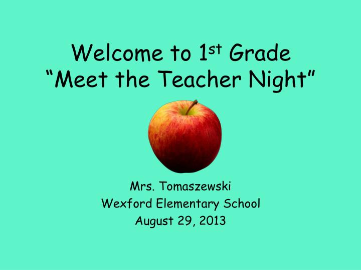 welcome to 1 st grade meet the teacher night n.