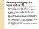 grouping and aggregation using sorting r