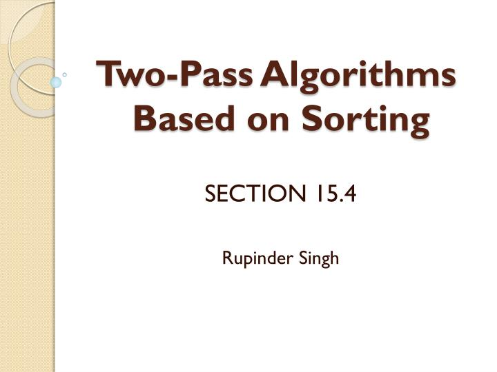 two pass algorithms based on sorting n.