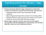 handling articles for delivery bag receipt