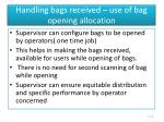 handling bags received use of bag opening allocation