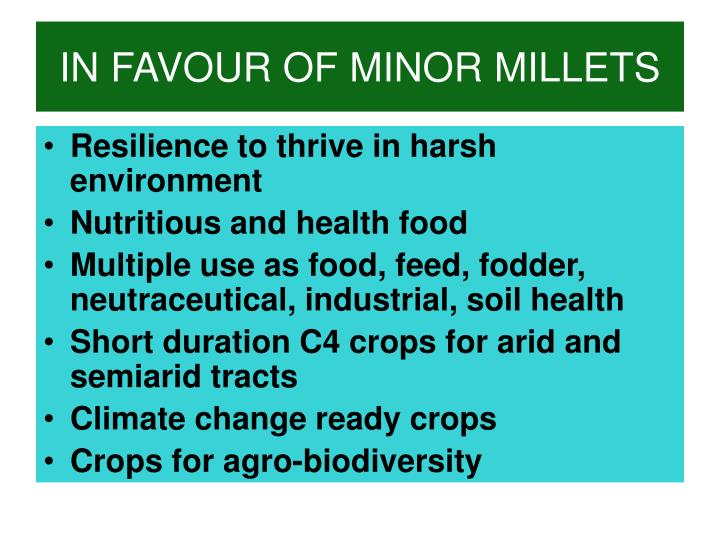 IN FAVOUR OF MINOR MILLETS