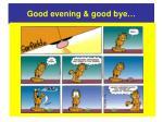 good evening good bye