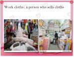 work cloths a person who sells cloths
