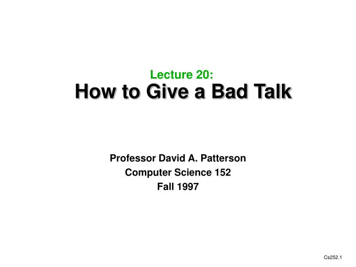 lecture 20 how to give a bad talk n.